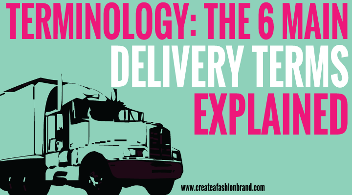 TERMINOLOGY: The main 6 Delivery Terms [ Terms of Sale ] Explained on fashion glossary terms, negotiable instrument, photography terms, technology terms, bill of lading, real estate terms, international commercial law, most favoured nation, fob terms, government terms, engineering terms, letter of credit, harmonized system, terms of trade, air waybill, boat building terms, finance terms, sail boat terms, certificate of origin, construction terms, ship terms, fishing terms, international chamber of commerce, international trade,
