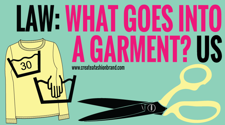 LAW USA: WHAT GOES INTO A GARMENT? - Create A Fashion Brand